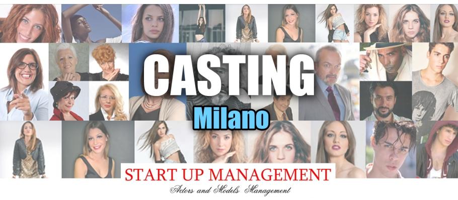 Casting Milano - Casting modelli attori modelle attrici - Start Up Management